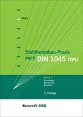 Stahlbetonbau-Praxis nach DIN 1045 neu