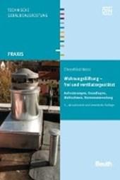 Heinz, E: Wohnungslüftung - frei und ventilatorgestützt