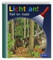 Licht an! Tief im Wald