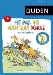 Mit Paul ins Abenteuer Schule - Erstes Rechnen - 1. Klasse