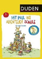 Mit Paul ins Abenteuer Schule - Erstes Lesen - 1. Klasse
