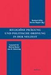 Religiöse Prägung und politische Ordnung in der Neuzeit