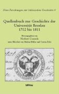 Quellenbuch Zur Geschichte Der Universitat Breslau 1702 Bis 1811 | Norbert Conrads |