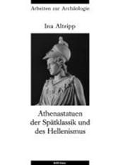 Athenastatuen Der Spatklassik Und Des Hellenismus