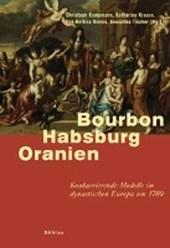 Bourbon - Habsburg - Oranien