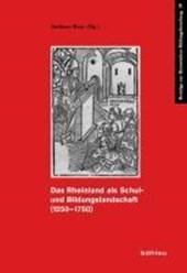 Das Rheinland Als Schul- Und Bildungslandschaft 1250-1750
