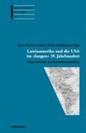 Lateinamerika und die USA im »langen« 19. Jahrhundert