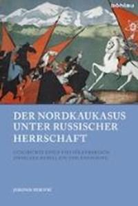 Perovic, J: Nordkaukasus unter russischer Herrschaft | Jeronim Perovic |