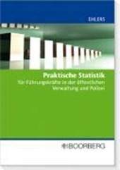 Praktische Statistik für Führungskräfte in der öffentlichen Verwaltung und Polizei