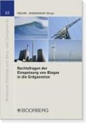 Rechtsfragen der Einspeisung von Biogas in die Erdgasnetze