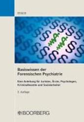 Basiswissen der Forensischen Psychiatrie