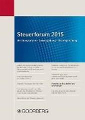 Steuerforum 2015 Beratungspraxis · Gesetzgebung · Rechtsprechung