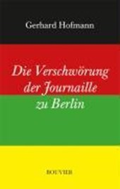 Die Verschwörung der Journaille zu Berlin