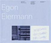 Egon Eiermann. Bauten und Projekte 1904 - 1970