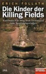 Die Kinder der Killing Fields | Erich Follath |
