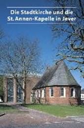 Die Stadtkirche Und Die St. Annen-kapelle in Jever