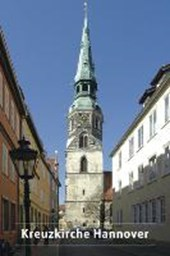 Die Schloss- und Stadtkirche St. Crucis (Kreuzkirche) in Hannover