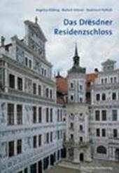 Das Dresdner Residenzschloss