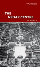 The NSDAP Center in Munich | Ulrike Grammbitter |