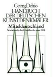 Mitteldeutschland. Handbuch der Deutschen Kunstdenkmäler