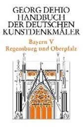 Dehio - Handbuch der deutschen Kunstdenkmaler / Bayern Bd. 5