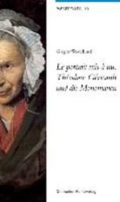 Le portrait mis à nu. Théodore Géricault und die Monomanen