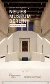 Neues Museum Berlin. Architectural Guide