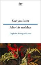 See you later / Also bis nachher | auteur onbekend |