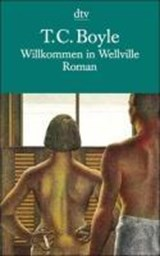 Willkommen in Wellville | Tom Coraghessan Boyle |