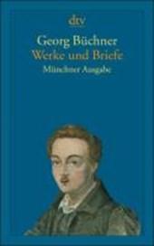 Werke und Briefe. Münchner Ausgabe