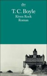 Riven Rock | Tom Coraghessan Boyle |