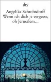 Wenn ich dich je vergesse, oh Jerusalem