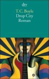 Drop City | Tom Coraghessan Boyle |