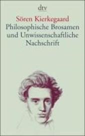 Philosophische Brosamen und Unwissenschaftliche Nachschrift