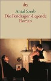 Die Pendragon-Legende | Antal Szerb |