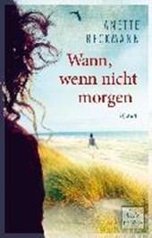 Beckmann, A: Wann, wenn nicht morgen