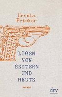 Lügen von gestern und heute | Ursula Fricker |