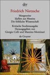Morgenröte / Idyllen aus Messina / Die fröhliche Wissenschaft