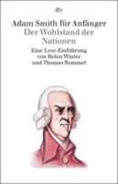 Adam Smith für Anfänger. Der Wohlstand der Nationen