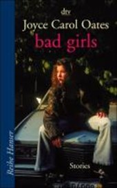 Bad Girls | Joyce Carol Oates |