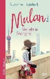 Mulan Verliebt in Shanghai | Susanne Hornfeck |