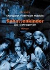 Schattenkinder 03. Die Betrogenen