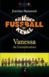 Die Wilden Fussballkerle 03. Vanessa die Unerschrockene
