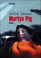 Martyn Pig | Kevin Brooks |