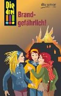 Die drei !!! 34: Brandgefährlich! (drei Ausrufezeichen) | Maja von Vogel |