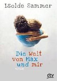 Die Welt von Max und mir | Isolde Sammer |