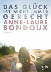 Bondoux, A: Glück ist nicht immer gerecht