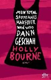 Bourne, H: Mein total spontanes Makeover