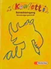 Konfetti Schreiblehrgang. Schulausgangsschrift. Für alle Bundesländer (außer Bayern)
