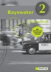 Bayswater 2 Practicebook. Mit Multimedia Language Trainer